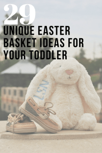 Unique ideas for easter basket and toddlers