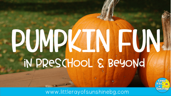 Pumpkin Fun in Preschool and Beyond