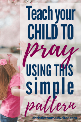 Help your child learn to pray | Prayer for kids and family #prayer #family #Christianmom