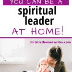 women are capable of being spiritual leaders at home
