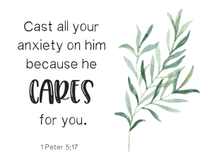 1 Peter 5:17 Cast all your cares