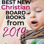 Need some delightful (and sturdy) new Christian picture books to read with your toddler? Look no further than the incredible Christian board books that were published in 2019! The list includes the Good News! series from Glenys Nellist as well as some old favorites, like a new offering from the God Gave Us series by Lisa Tawn Bergren. All books have a solid Biblical foundation and are perfect for parents and grandparents who want to raise Christian kids! #Christianparenting #Christianbooks