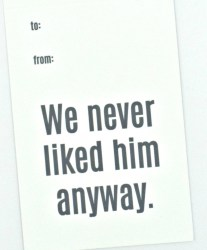 We never liked him anyway up close Wine Tag- Chez Gagne - Little Shop of WOW