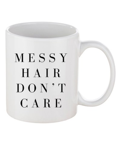 Messy Hair Don't Care Mug - Little Shop of WOW - Sweet Water Decor - Coffee Tea Canada