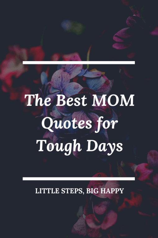 The Best MOM Quotes for Tough Days