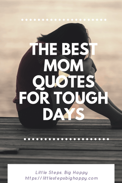 Mom Quotes for Tough Days