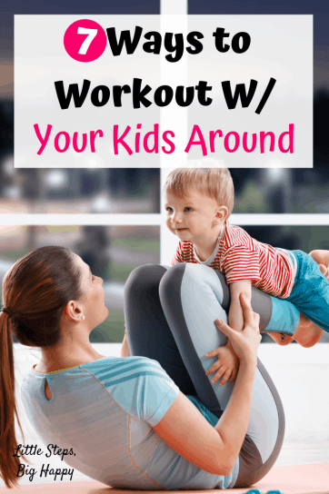 7 Ways to Get a Quick Workout with Your Kids Around