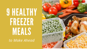 9 Healthy Freezer Meals to Make Ahead