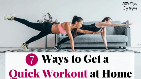 7 Ways to Get a Quick Workout at Home