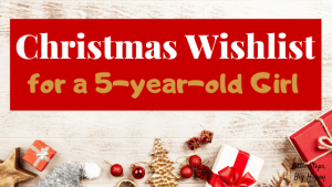 Christmas Wishlist for a 5-Year-Old Girl