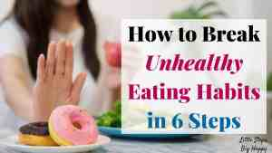How to Break Unhealthy Eating Habits in 6 Months