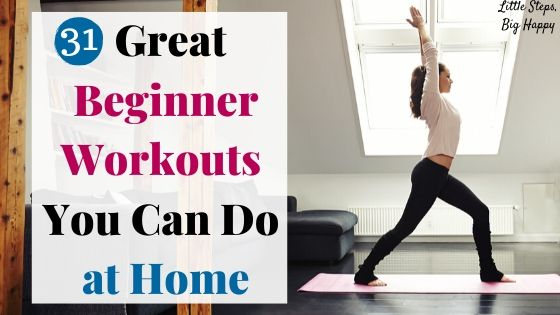 31 Great Beginner Workouts You Can Do at Home