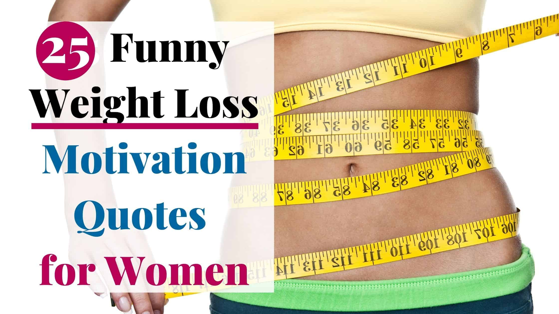 25 Funny Weight Loss Motivation Quotes for Women