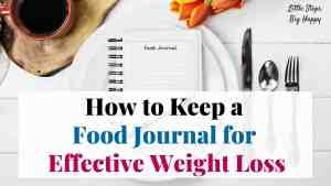 How to Keep a Food Journal for Effective Weight Loss