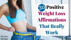 30 Positive Weight Loss Affirmations That Really Work
