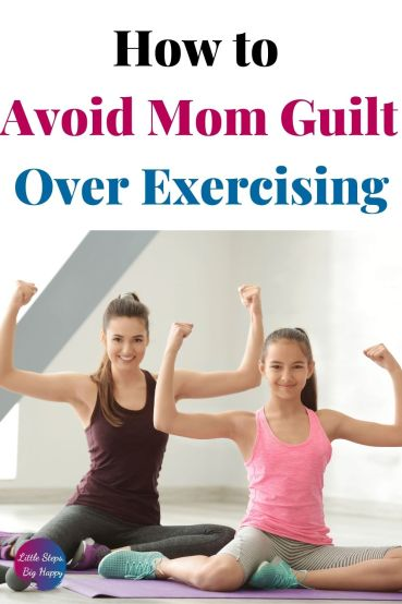 How to Avoid Mom Guilt Over Exercising: 10 Quick Tips