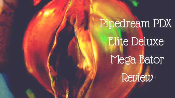 Pipedream PDX Elite Deluxe Mega Bator