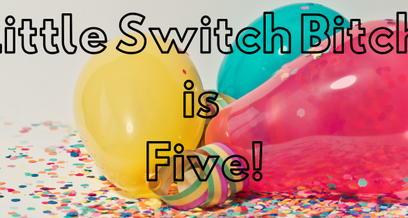 LittleSwitchBitch is Five