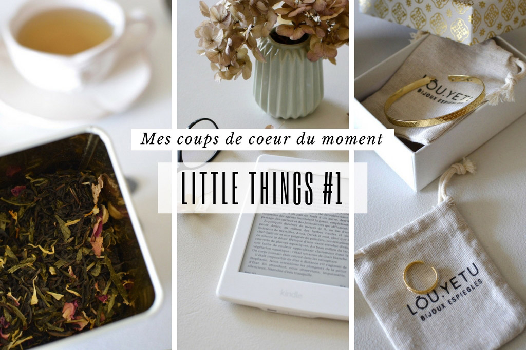 Little things blog, mes favoris du moment, kindle paperwhite, thé, bijoux lou.yetu, serie tv, sac cuir grafea
