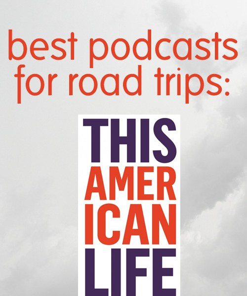 best podcasts for road trips: This American Life