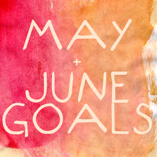 may and June goals