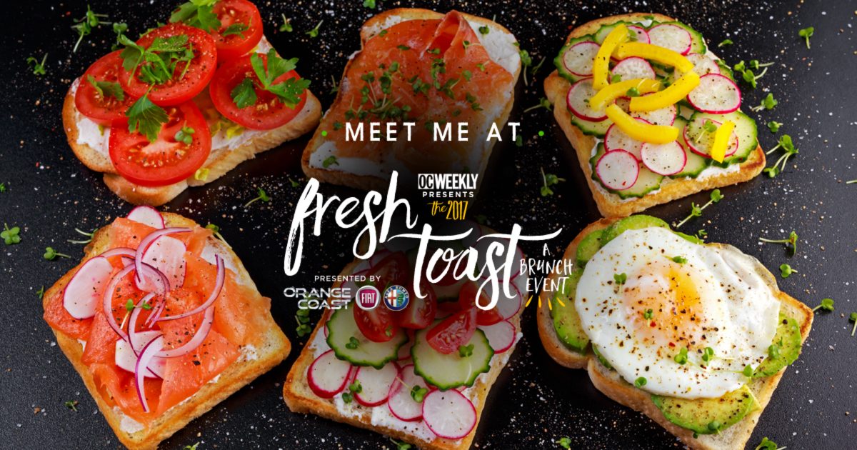 Fresh Toast Presented by OC Weekly: A Preview