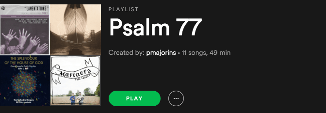 Psalm 77 Spotify Playlist