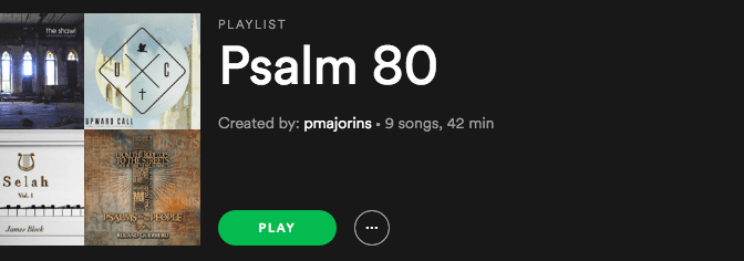 Psalm 80 Spotify Playlist