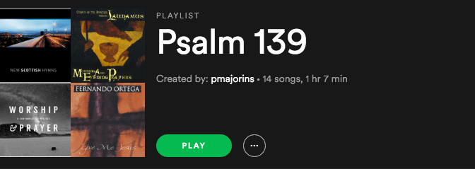 Psalm 139 Playlist