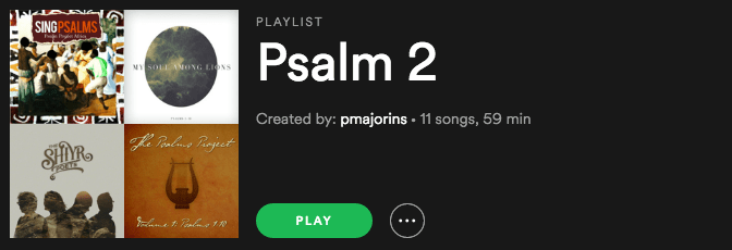 Psalm 2 Playlist