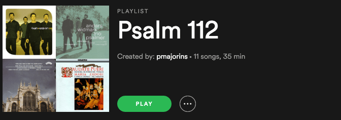 Psalm 112 Playlist