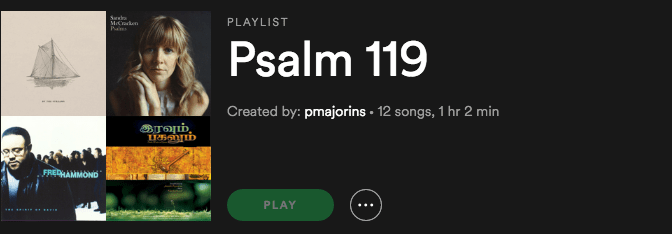 Psalm 119 Spotify Playlist