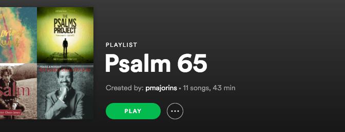 Psalm 65 Playlist