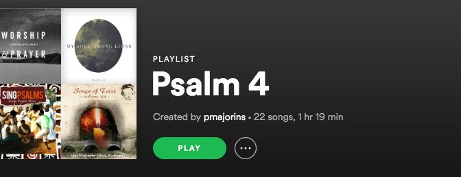 Psalm 4 Spotify Playlist