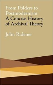 From Polders to Postmodernism- A Concise History of Archival Theory