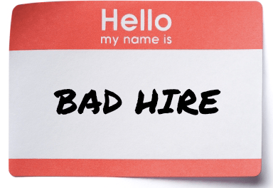 Hello my name is Bad Hire