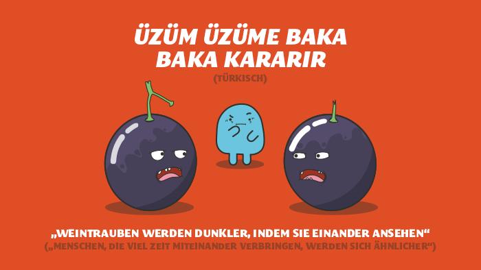 Tuerkisches Sprichwort - Weintrauben werden dunkler, indem sie einander ansehen