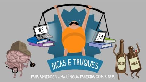 Dicas e truques para aprender um idioma parecido com o seu