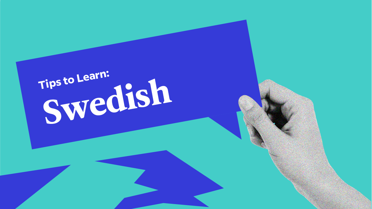 5 Tips To Learn Swedish – From A Swedish Polyglot