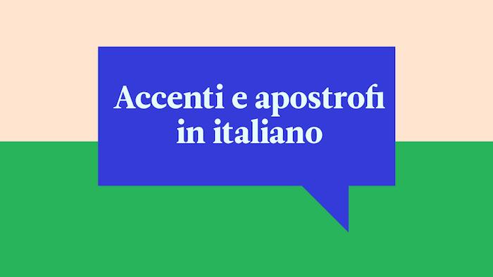 I trucchi per non sbagliare più accenti e apostrofi in italiano