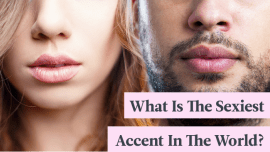 What Is The Sexiest Accent In The World?