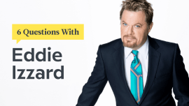 6 Questions With Polyglot Comedian And Activist Eddie Izzard