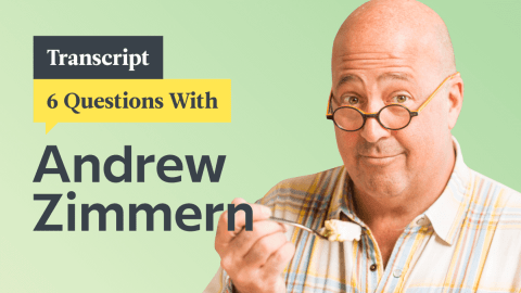 6 Questions With International Foodie Andrew Zimmern: Transcript