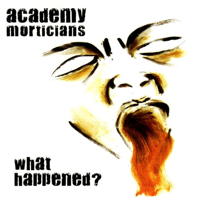 Academy Morticians - What Happened? 1600x1600