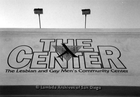 "P238.013m.r.t San Diego LGBT Center: Up Sign reading: ""THE CENTER THE LESBIAN AND GAY MEN'S COMMUNITY CENTER"""