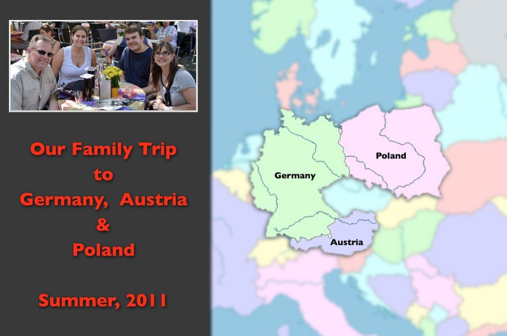 Our Family Trip to Germany, Austria & Poland, Summer 2011