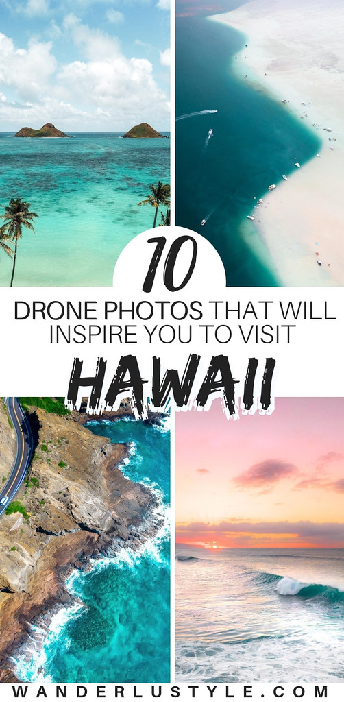 10 DRONE PHOTOS THAT WILL INSPIRE YOU TO VISIT HAWAII | Wanderlustyle.com