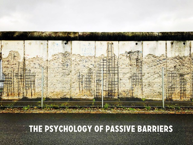 The Psychology of Passive Barriers