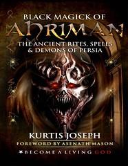 Black Magick of Ahriman The Ancient Rites, Spells & Demons of Persia – Kurtis Joseph