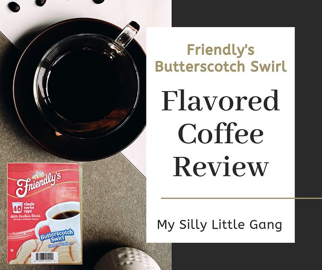 Friendly's Butterscotch Swirl Flavored Coffee Review #MySillyLittleGang #friendlyscoffee